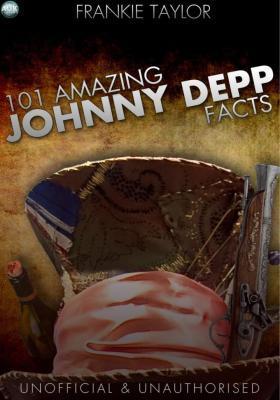 101 Amazing Johnny Depp Facts
