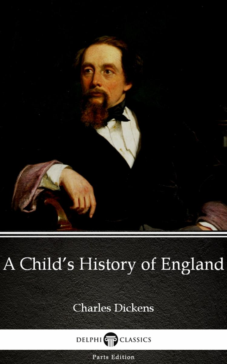 A Child's History of England by Charles Dickens (Illustrated)