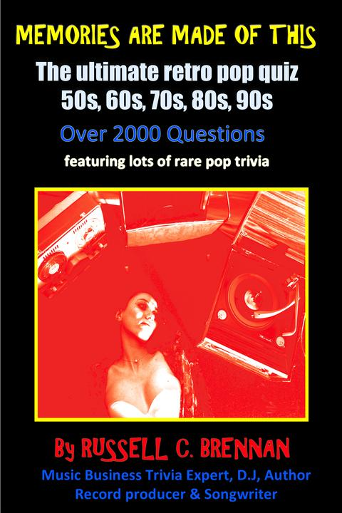 Memories Are Made of This: The Ultimate Retro Pop Quiz: 50's, 60's, 70's, 80's &