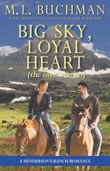 Big Sky, Loyal Heart: (the sweet version)