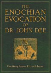 The Enochian Evocation of Dr. John Dee