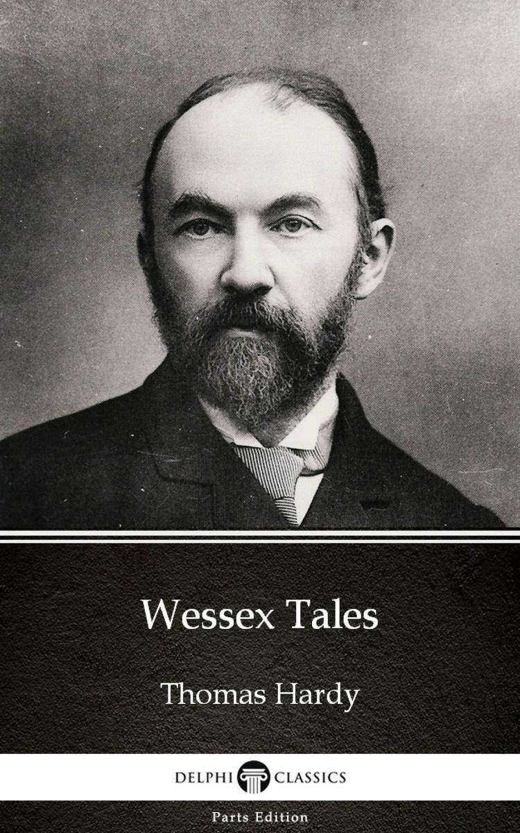 Wessex Tales by Thomas Hardy (Illustrated)