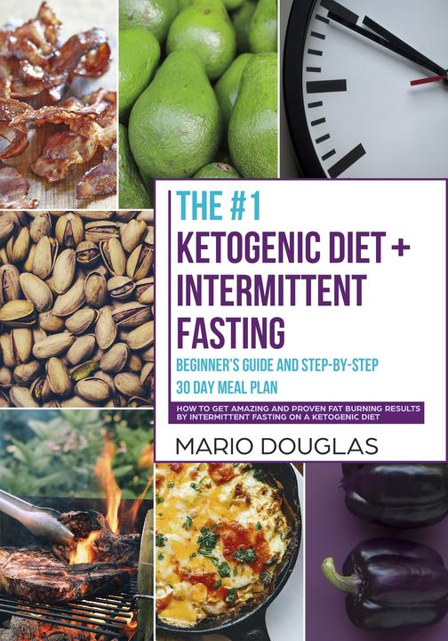 The #1 Ketogenic Diet + Intermittent Fasting Beginner's Guide and Step-by-Step 3