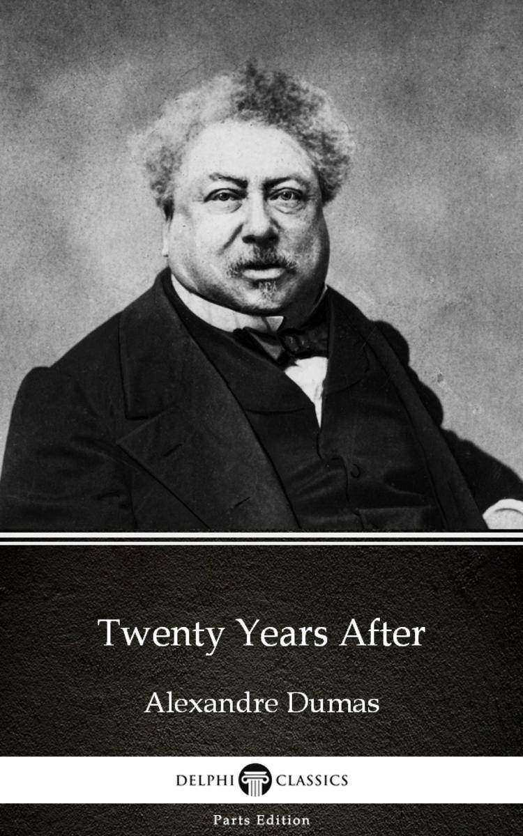 Twenty Years After by Alexandre Dumas (Illustrated)