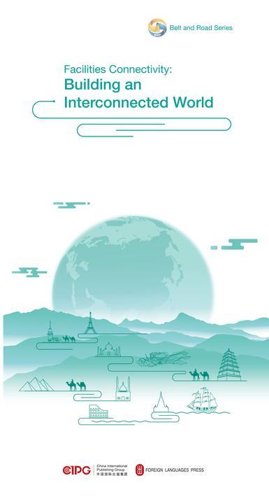 """""""一带一路""""故事——设施联通·打造互联互通世界(英文)"""