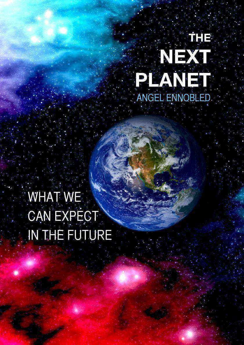 The Next Planet: What we can expect in the future