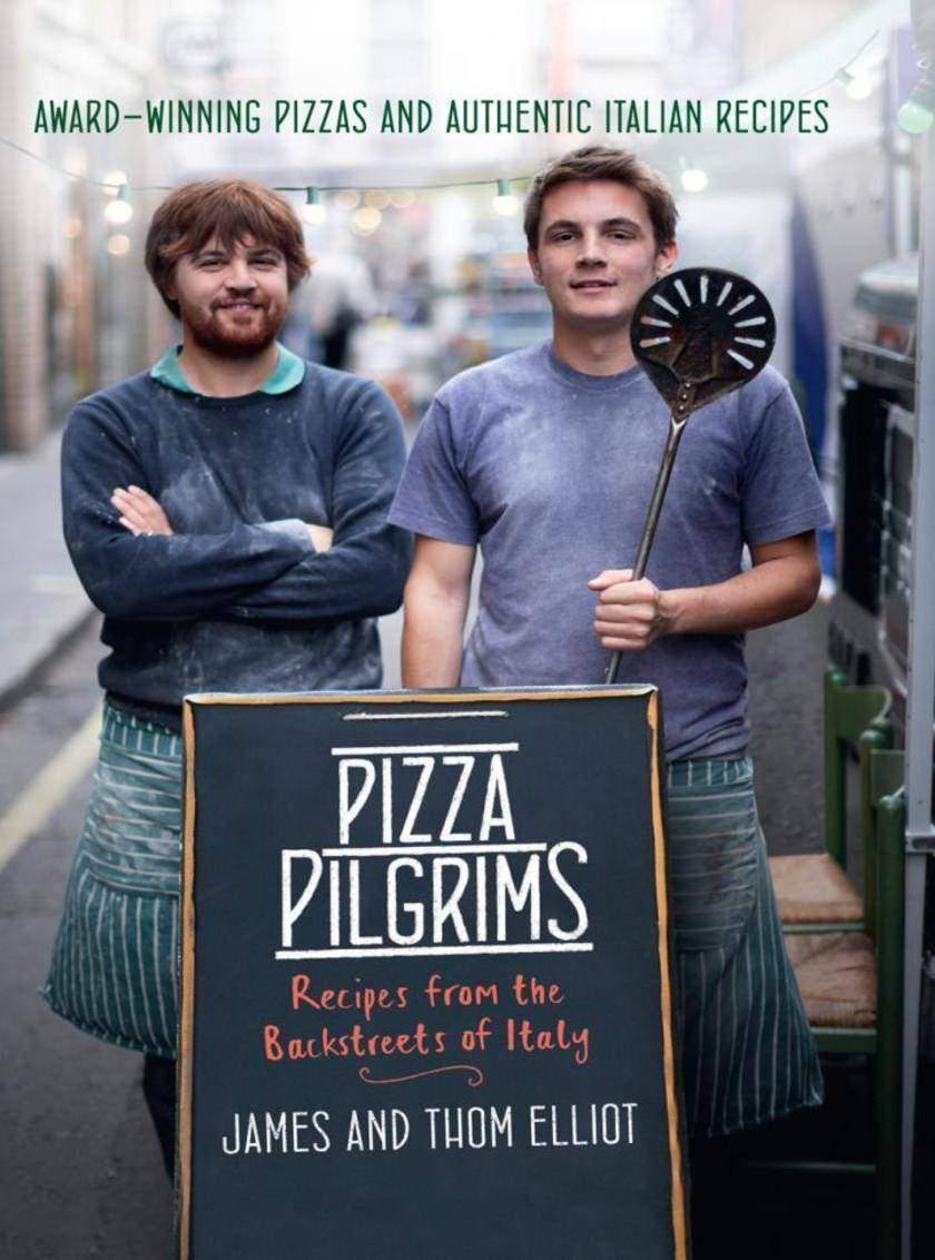 Pizza Pilgrims:Recipes from the Backstreets of Italy