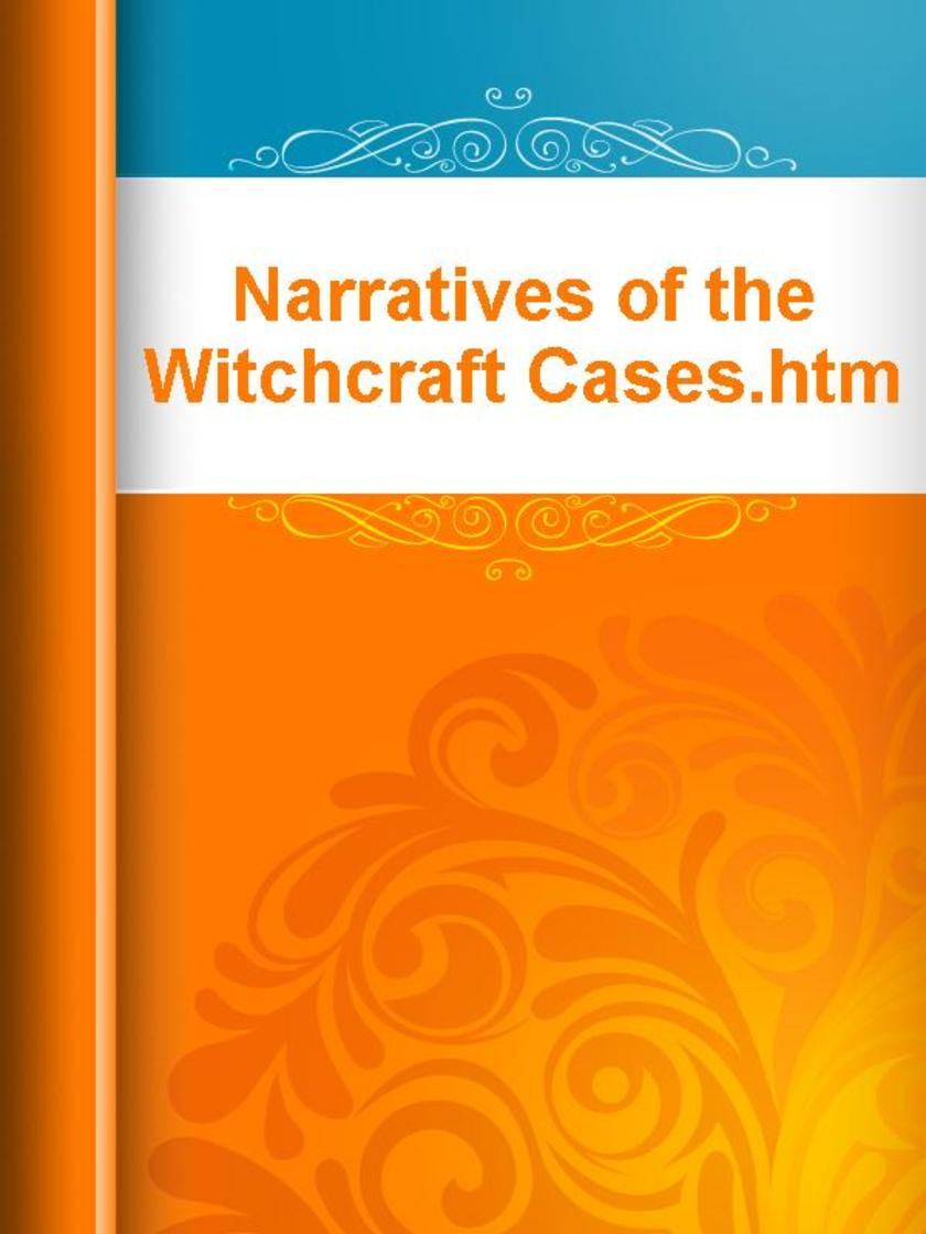 Narratives of the Witchcraft Cases