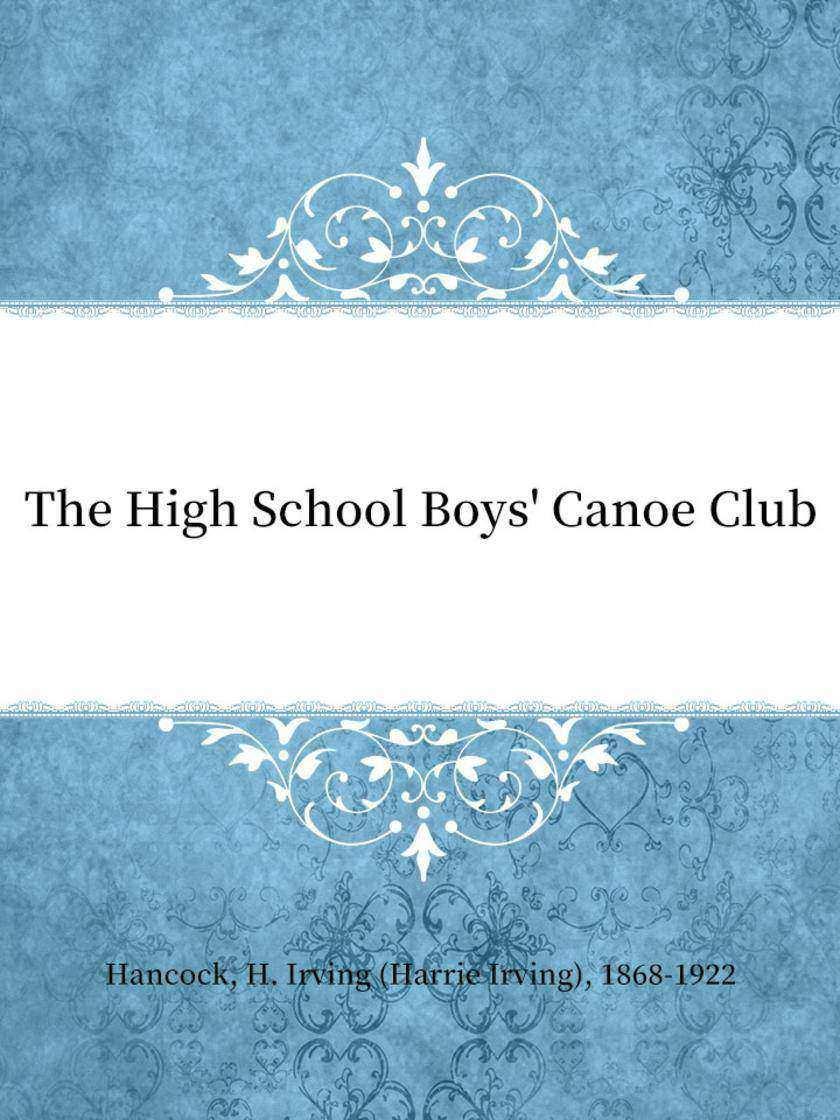 The High School Boys' Canoe Club