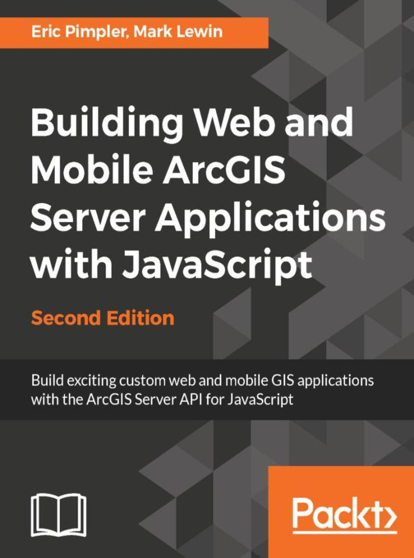Building Web and Mobile ArcGIS Server Applications with JavaScript - Second Edit