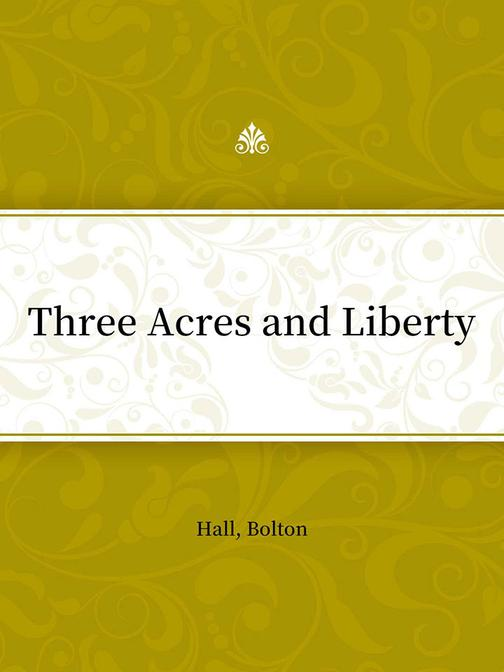 Three Acres and Liberty