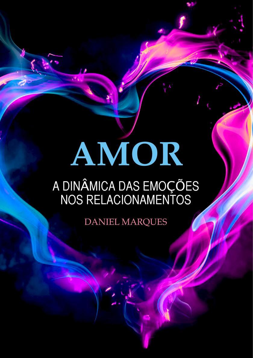 Amor: A din?mica das emo??es nos relacionamentos