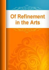Of Refinement in the Arts