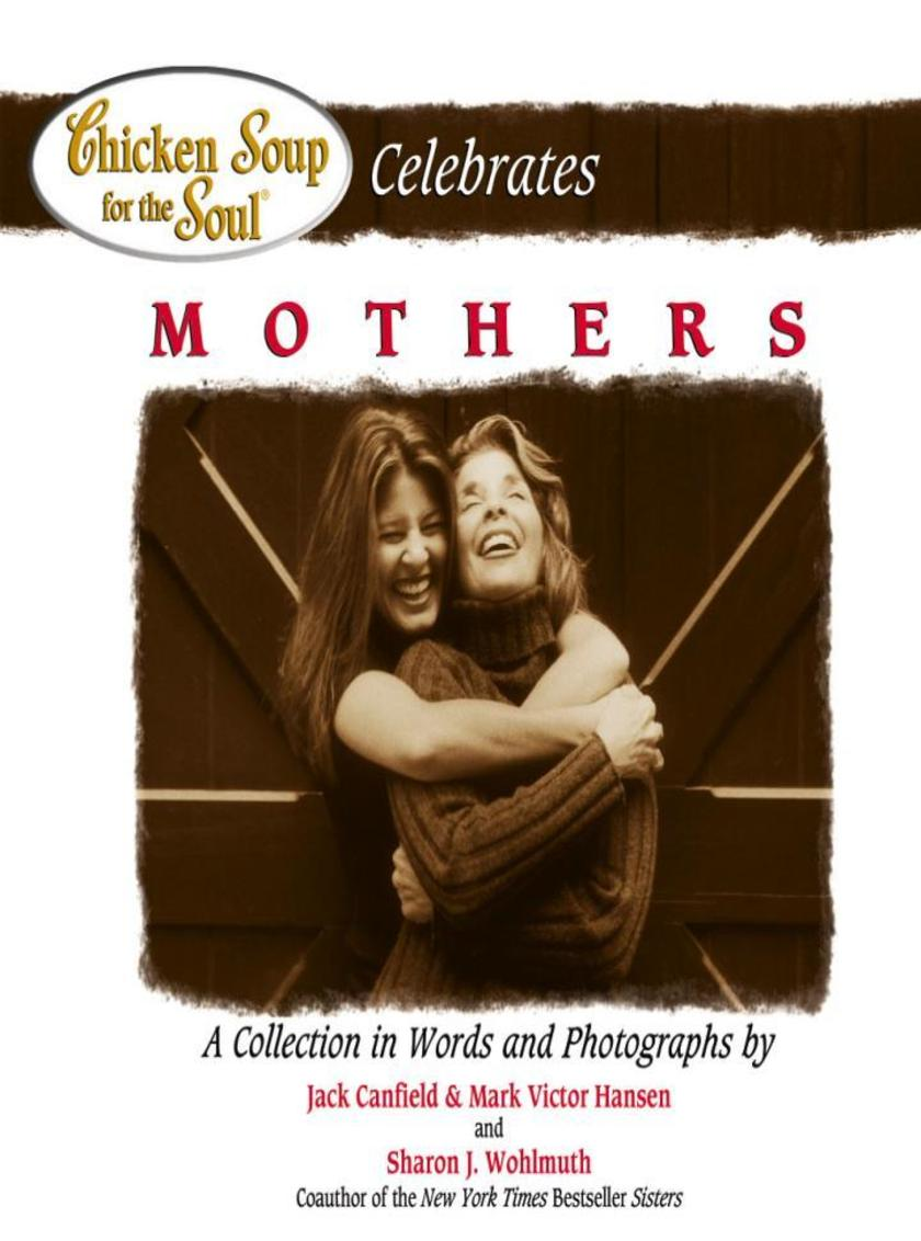 Chicken Soup for the Soul Celebrates Mothers