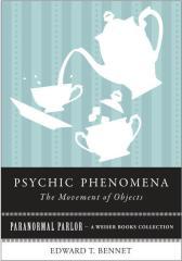 Psychic Phenomena: The Movement of Objects