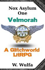 Velmorah: A Glitchworld LitRPG