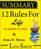 Summary And Analysis:  12 Rules for Life: An Antidote to Chaos