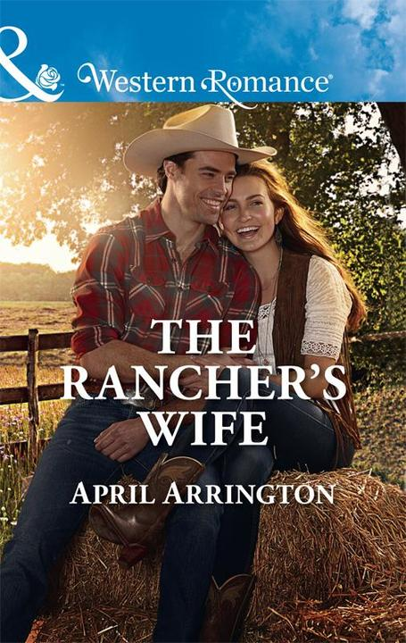 The Rancher's Wife (Mills & Boon Western Romance) (Men of Raintree Ranch, Book 2