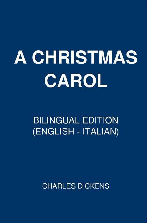 A Christmas Carol: Bilingual Edition (English – Italian)