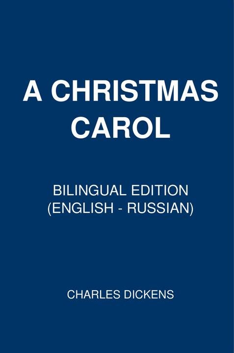 A Christmas Carol: Bilingual Edition (English – Russian)