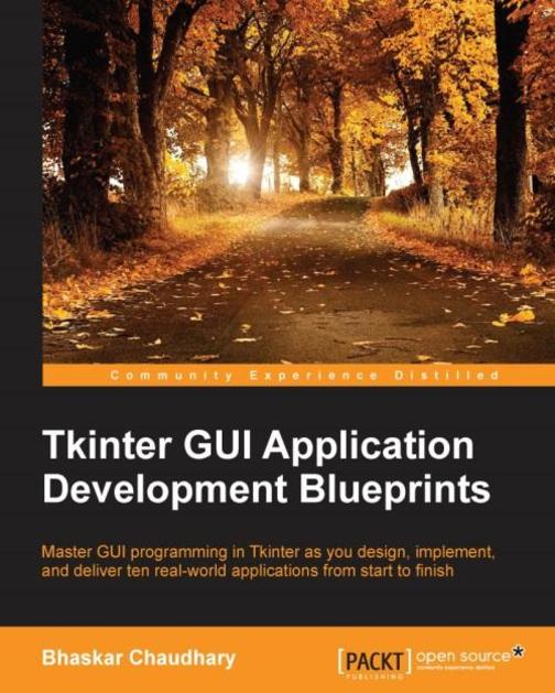 Tkinter GUI Application Development Blueprints