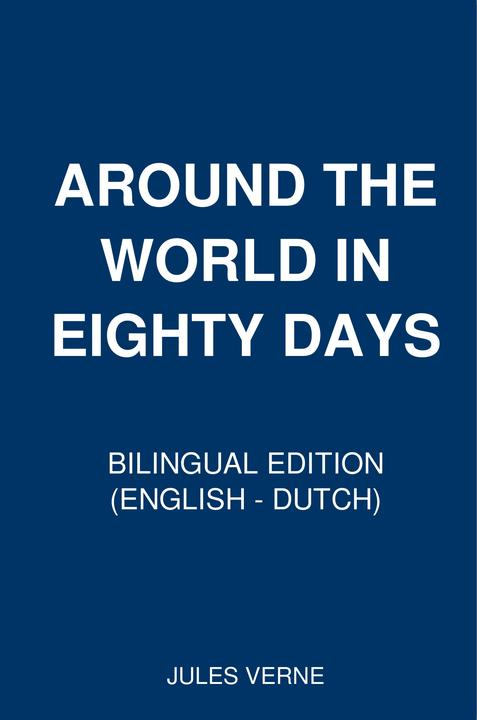 Around the World in Eighty Days: Bilingual Edition (English – Dutch)