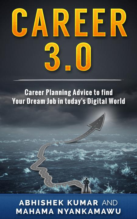 Career 3.0: Practical Career Planning Advice to Find your Dream Job in Today's D