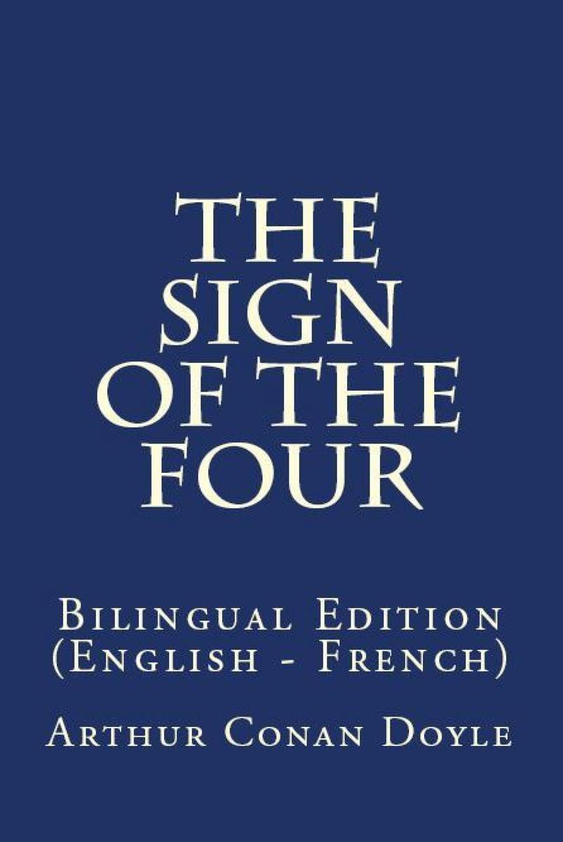 The Sign Of The Four: Bilingual Edition (English – French)