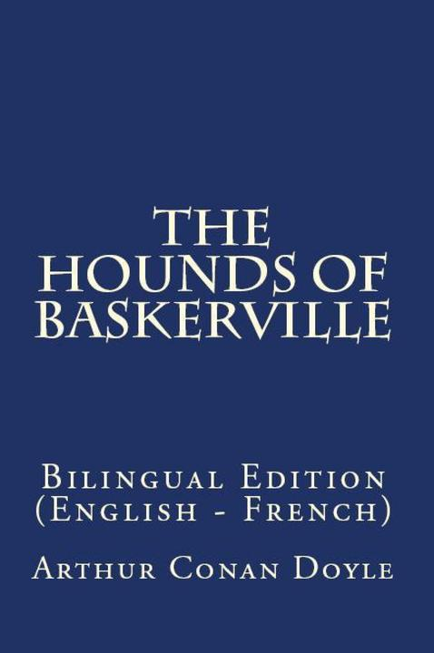The Hound Of The Baskervilles: Bilingual Edition (English – French)