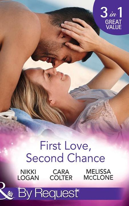 First Love, Second Chance: Friends to Forever / Second Chance with the Rebel / I