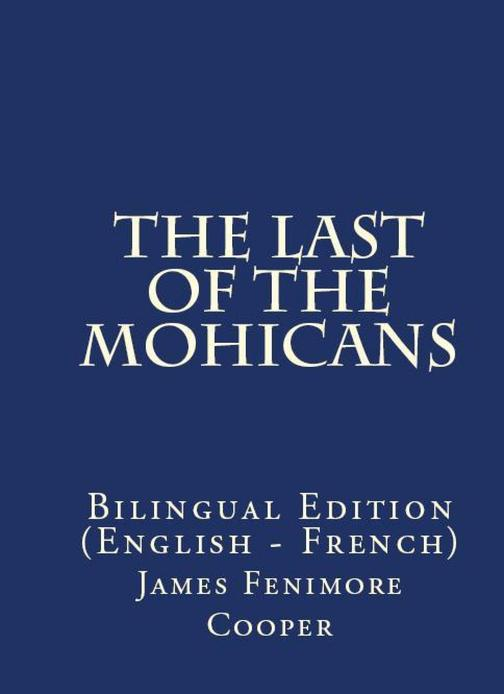 The Last of the Mohicans: Bilingual Edition (English – French)