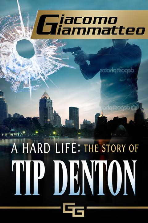 A Hard Life: The Story of Tip Denton