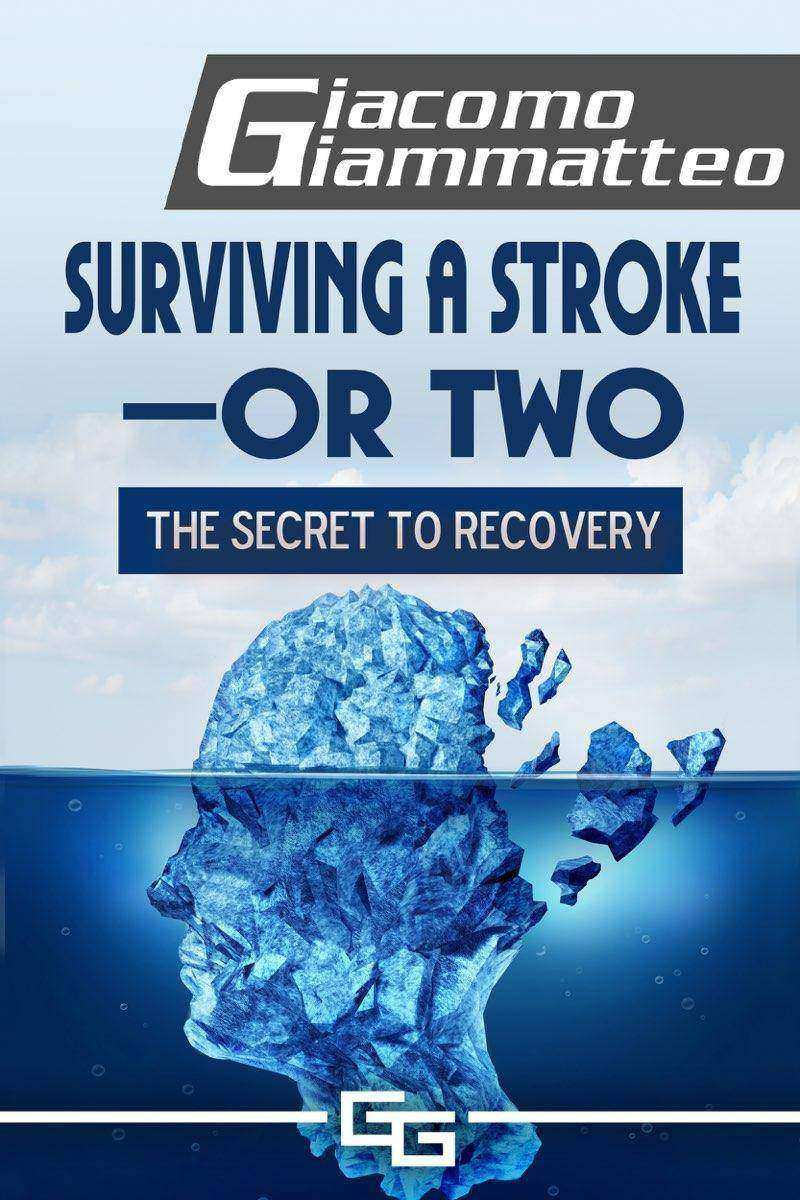 Surviving a Stroke—or Two: The Secret to Recovery