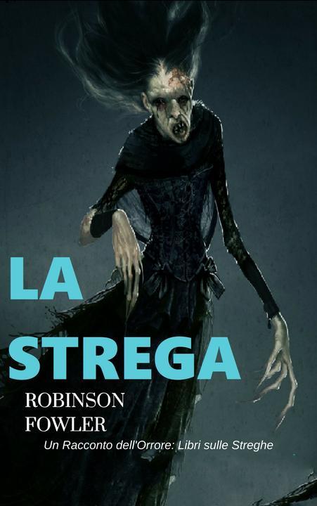 La Strega, Un Racconto dell' Orrore: Libri sulle Streghe