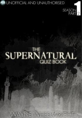 Supernatural Quiz Book - Season 1 Part Two