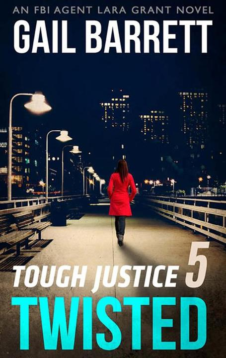 Tough Justice: Twisted (Part 5 Of 8) (Tough Justice, Book 5)