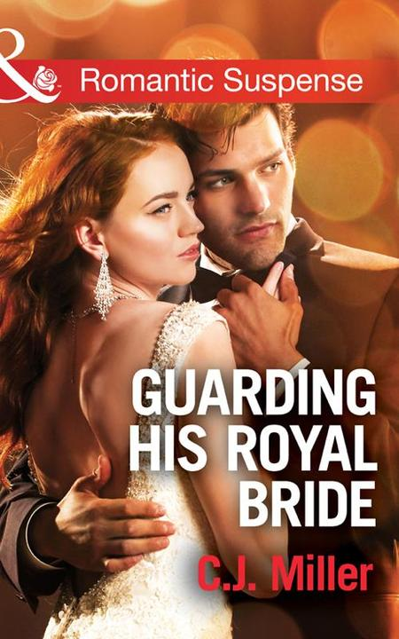 Guarding His Royal Bride (Mills & Boon Romantic Suspense) (Conspiracy Against th