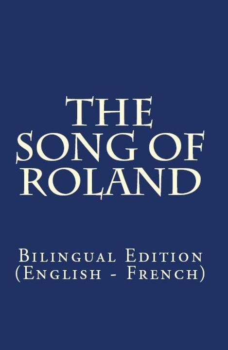 The Song Of Roland: Bilingual Edition (English – French)