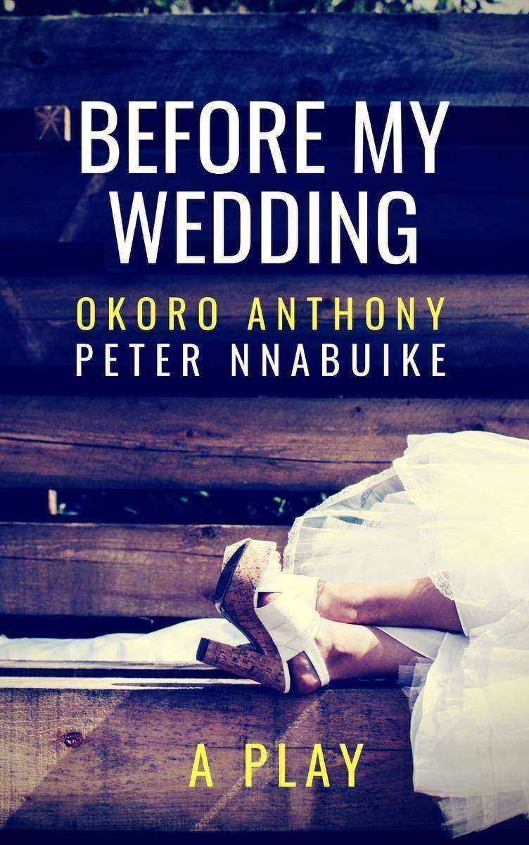 Before My Wedding: A Play