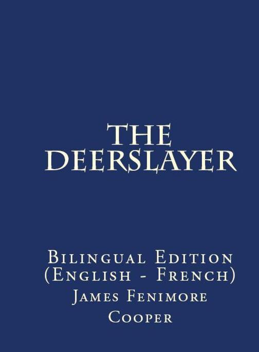 The Deerslayer: Bilingual Edition (English – French)