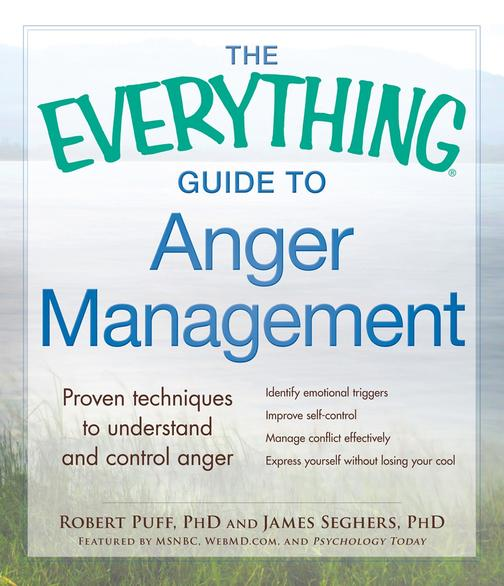 The Everything Guide to Anger Management:Proven Techniques to Understand and Con
