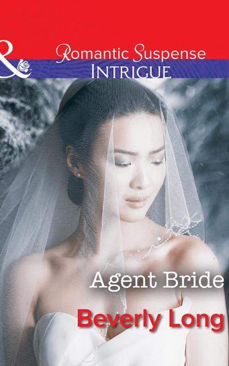 Agent Bride (Mills & Boon Intrigue) (Return to Ravesville, Book 2)