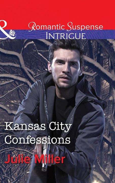 Kansas City Confessions (Mills & Boon Intrigue) (The Precinct: Cold Case, Book 3