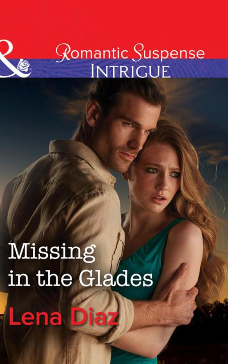 Missing In The Glades (Mills & Boon Intrigue) (Marshland Justice, Book 1)