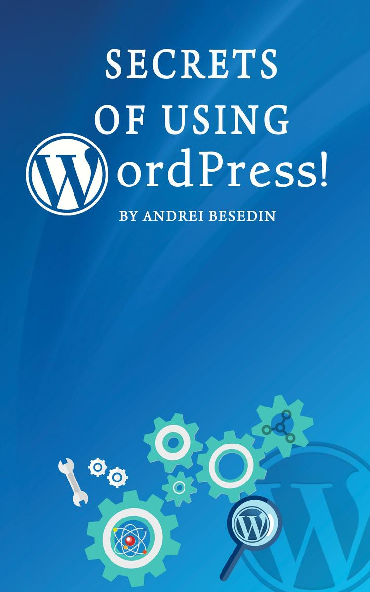 Secrets of Using Wordpress!