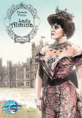 Female Force: Lady Almina: The Woman behind Dowton Abbey #1