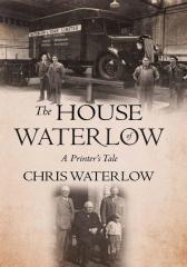 The House of Waterlow: A Printer's Tale