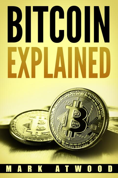 Bitcoin Explained: Become a Bitcoin Millionaire in 2018