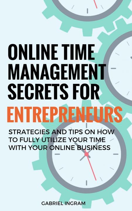 Online Time Management Secrets for Entrepreneurs