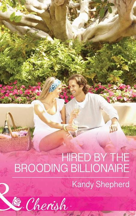 Hired by the Brooding Billionaire (Mills & Boon Cherish)